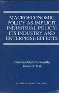 Macroeconomic Policy As Implicit Industrial Policy Its Industry and Enterprise Effects