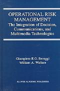 Operational Risk Management The Integration of Decision, Communications, and Multimedia Tech...
