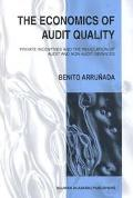 Economics of Audit Quality Private Incentives and the Regulation of Audit and Non-Audit Serv...