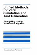 Unified Methods for Vlsi Simulation and Test Generation