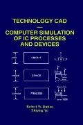 Technology CAD Computer Simulation of Ic Processes and Devices