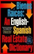 Bienes Raices An English-Spanish Real Estate Dictionary