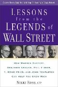 Lessons from the Legends of Wall Street How Warren Buffet, Benjamin Graham, Phil Fisher, T. ...