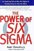 Power of Six Sigma An Inspiring Tale of How Six Sigma Is Transforming the Way We Work