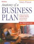 Anatomy of a Business Plan A Step-By-Step Guide to Building a Business and Securing Your Com...