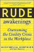 Rude Awakenings Overcoming the Civility Crisis in the Workplace