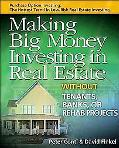 Making Big Money Investing in Real Estate Without Tenants, Banks, or Rehab Projects