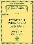 Twenty-Four Italian Songs and Arias of the Seventeenth and Eighteenth Centuries Medium High ...