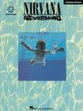 Nirvana: Nevermind, with Notes and Tablature