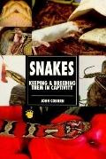 Snakes: Keeping and Breeding Them in Captivity - John Coborn - Paperback