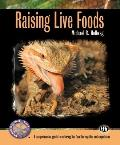 Raising Live Foods (Complete Herp Care)
