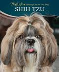 Shih Tzu (Doglife: Lifelong Care for Your Dog)