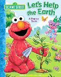 Let's Help the Earth (Sesame Street Series)