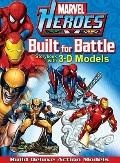 Marvel Heroes Built for Battle : Storybook with 3-D Models