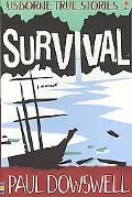 Survival (Usborne True Stories Series)
