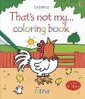 That's Not My Farm (That's Not My Coloring Books)