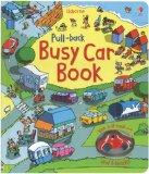 Pull-Back Busy Car Book [With Pull-Back Car] (Pull-Back Books)
