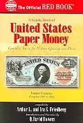 Guide Book Of United States Paper Money Complete Source for History, Grading, and Prices