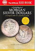 Guide Book Of Us Morgan Silver Dollars A Complete History and Price Guide