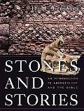 Stones and Stories: An Introduction to Archeology and the Bible