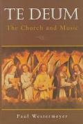 Te Deum The Church and Music