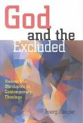 God and the Excluded Visions and Blindspots in Contemporary Theology