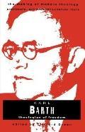 Karl Barth Theologian of Freedom