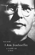 I Am Bonhoeffer
