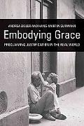Embodying Grace: Proclaiming Justification in the Real World
