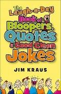 Laugh-a-Day Book of Bloopers, Quotes and Good Clean Jokes