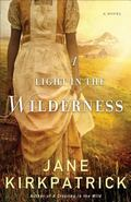 Light in the Wilderness : A Novel