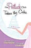 Potluck Club Takes the Cake