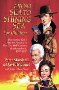 From Sea to Shining Sea for Children Discovering God's Plan for America in Her Half-Century ...
