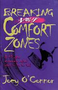 Breaking Your Comfort Zones And 49 Other Extremely Radical Ways to Live for God