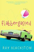Flabbergasted A Novel
