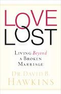 Love Lost Living Beyond A Broken Marriage
