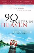 90 Minutes In Heaven A True Story of Death & Life