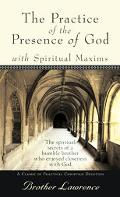 Practice of the Presence of God With Spiritual Maxims