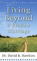 Living Beyond a Broken Marriage