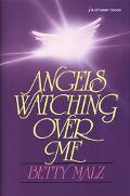 Angels Watching over Me - Betty Malz - Hardcover