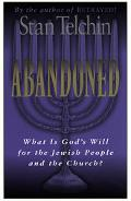 Abandoned What Is God's Will for the Jewish People and the Church?