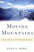 Moving Mountains Lessons in Bold Faith from Great Evangelical Leaders