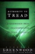 Authority to Tread A Practical Guide for Strategic-Level Spiritual Warfare