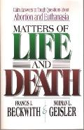 Matters of Life and Death: Calm Answers to Tough Questions about Abortion and Euthanasia - F...