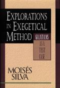 Explorations in Exegetical Method: Galatians as a Test Case