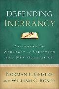 Defending Inerrancy : Affirming the Accuracy of Scripture for a New Generation