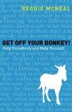 Get off Your Donkey! : Help Others and Help Yourself