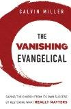 Vanishing Evangelical : Saving the Church from Its Own Success by Restoring What Really Matters