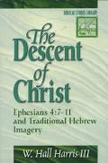 Descent of Christ: Ephesians 4:7-11 and Traditional Hebrew Imagery
