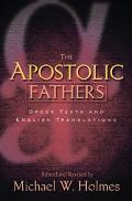 Apostolic Fathers Greek Texts and English Translations